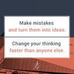 Make mistakes and Change your thinking by andreascy