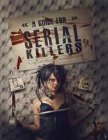A guide for serial killers by Flobelebelebobele