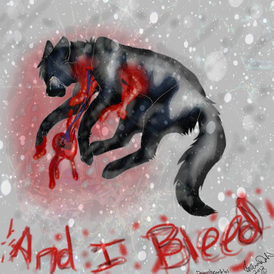 I bleed by Dawnheart101