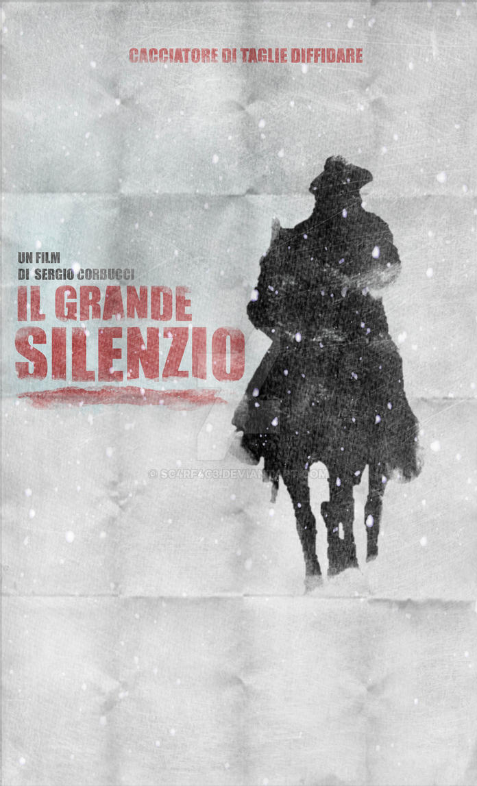 Il Grande Silenzio (The Great Silence) by SC4RF4C3