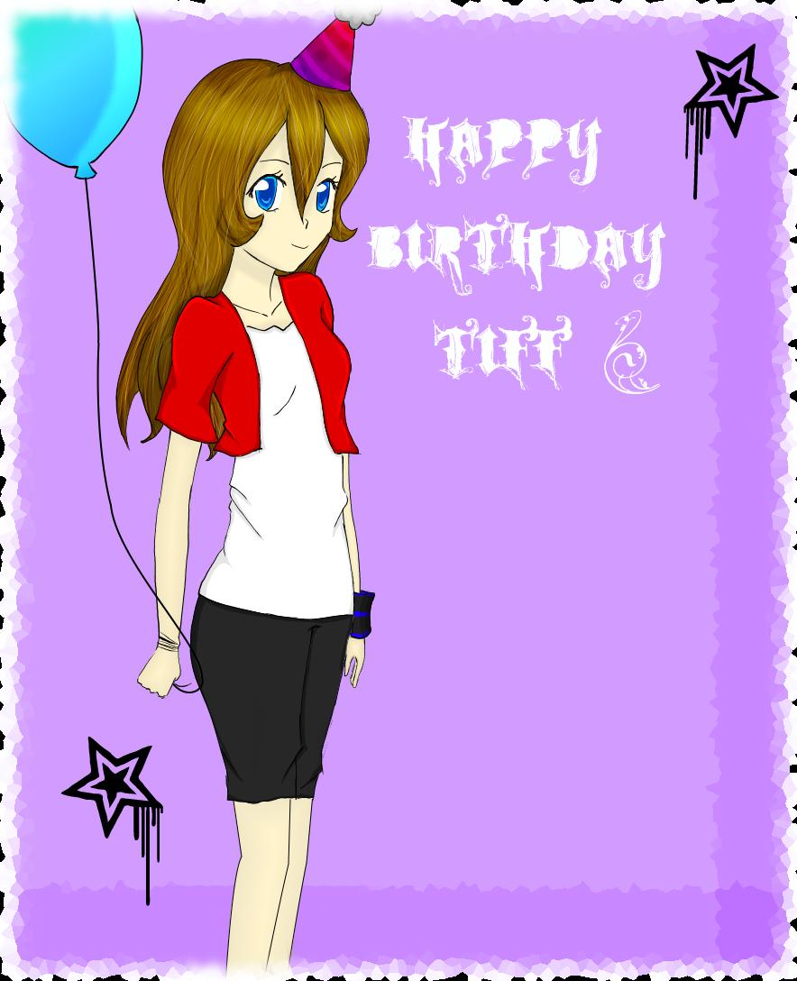 Happy Birthday Tiff By RikaZombie On DeviantArt