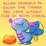 Enjoy the things you love!