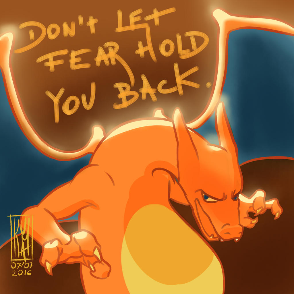 Don't Let Fear Hold You Back by KumaMask