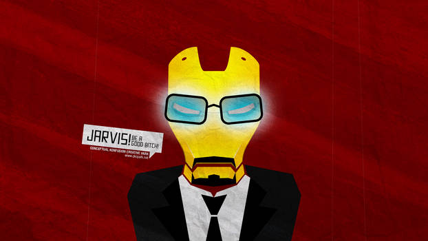 Jarvis! Be a good bitch!