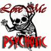 Love Me Psychotic by StephenKingsVampire