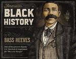 Black History - Bass Reeves