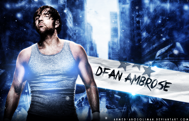 Dean Ambrose Wallpaper By Ahmed Abosoliman