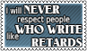 No respect for retards by black-cat16-stamps
