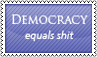 Democracy is shit by black-cat16-stamps