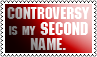 Controversy is my another name by black-cat16-stamps