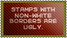Nonwhite borders by black-cat16-stamps