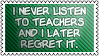 Listen to teachers by black-cat16-stamps