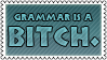 Grammar is a bitch by black-cat16-stamps