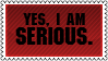 Yes I am serious by black-cat16-stamps