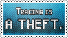 Tracing is a theft by black-cat16-stamps