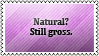 Natural doesn't mean beautiful by black-cat16-stamps