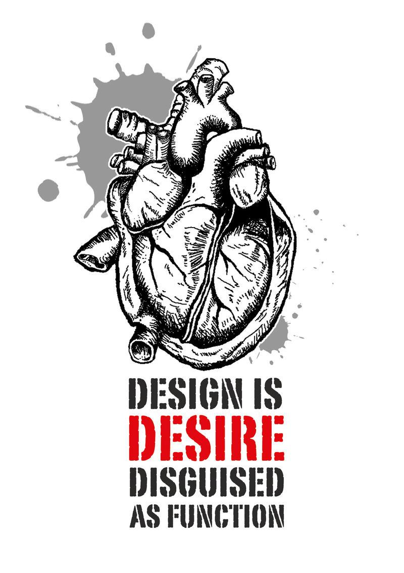 'Design is  Desire...' by Jaan-Jaak