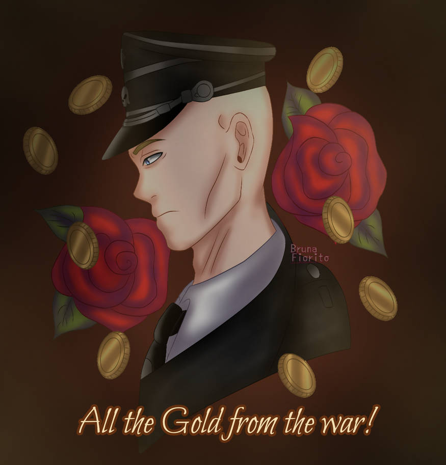 - All the Gold from the war! -