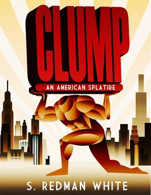 CLUMP an American Splatire