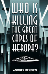 Cover for Who is Killing the Great Capes of Heropa