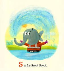 S is for Snout Spout.