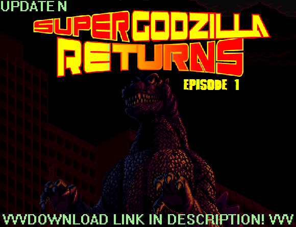 Super Godzilla Returns Episodes Download (Patch N) by Burninggodzillalord