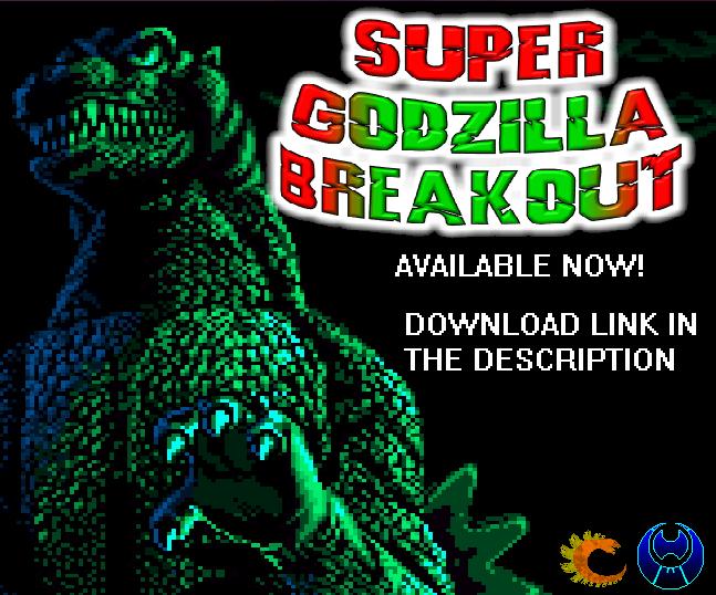 Super Godzilla Breakout! NOW AVAILABLE! by Burninggodzillalord