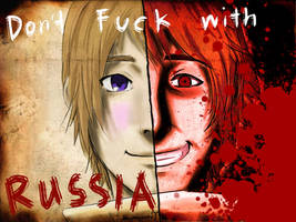 Don't Fuck with Russia by Kian-sama