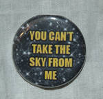 You Can't Take The Sky From Me Buttom