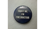 Trust Me, I'm The Doctor - Button