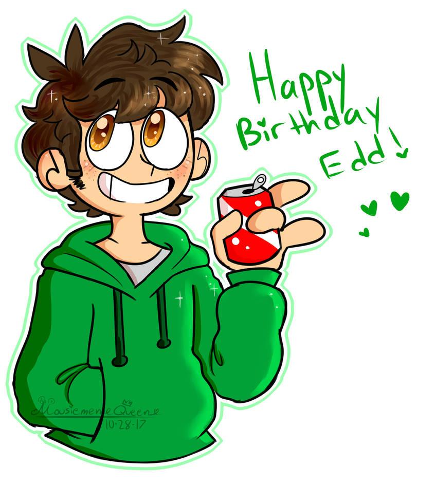 Happy Birthday Edd!! By MousieMemeQueen On DeviantArt