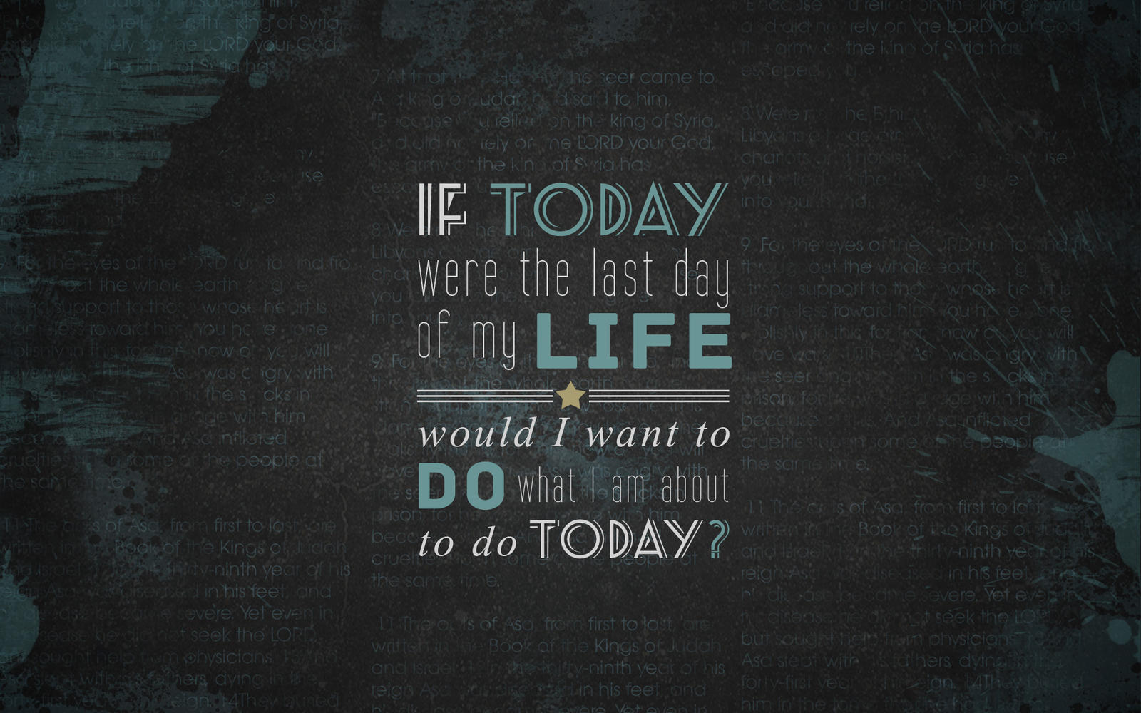 If today Were the Last Day Of My Life Quote   Inspiring Famous