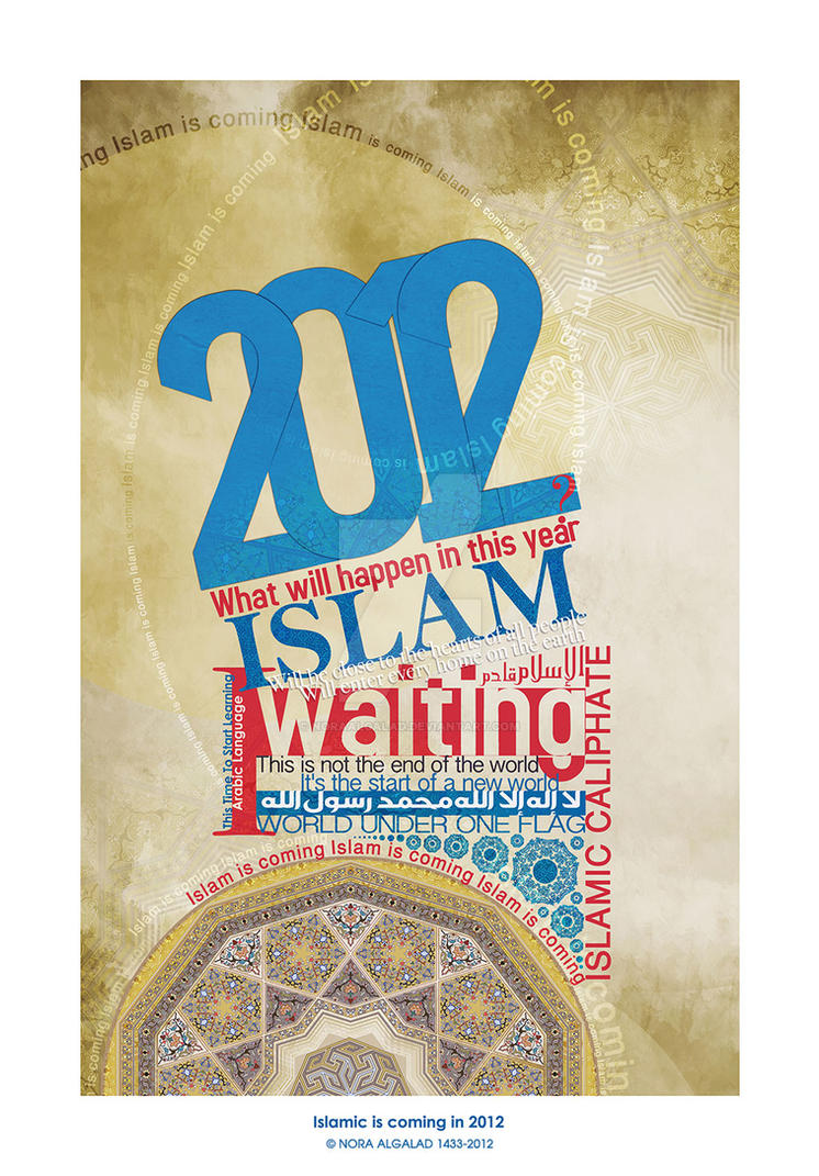 Islam is coming in 2012 by NoraAlgalad