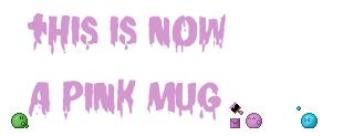 A Pink Mug by Davecheesefish