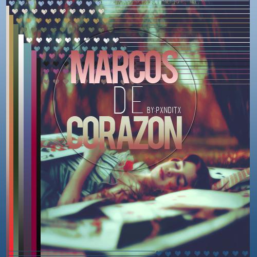 MARCOS DE CORAZON by pxnditx
