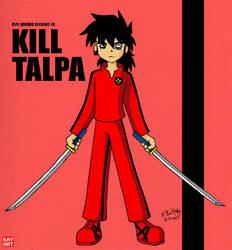 KILL TALPA by kaysuiko