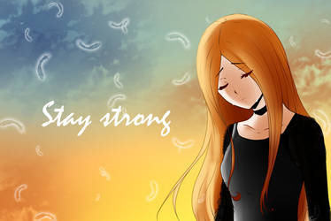 .::StAy StRoNg::. by StrawberryDani