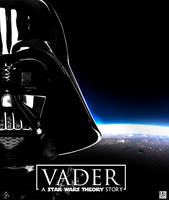Vader : A Star Wars Theory Story - Poster by ArtBasement