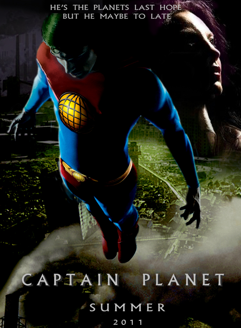 Captain Planet movie poster 2 by Notason89 on DeviantArt