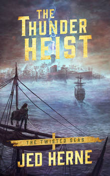 The Thunder Heist Cover - Jed Herne