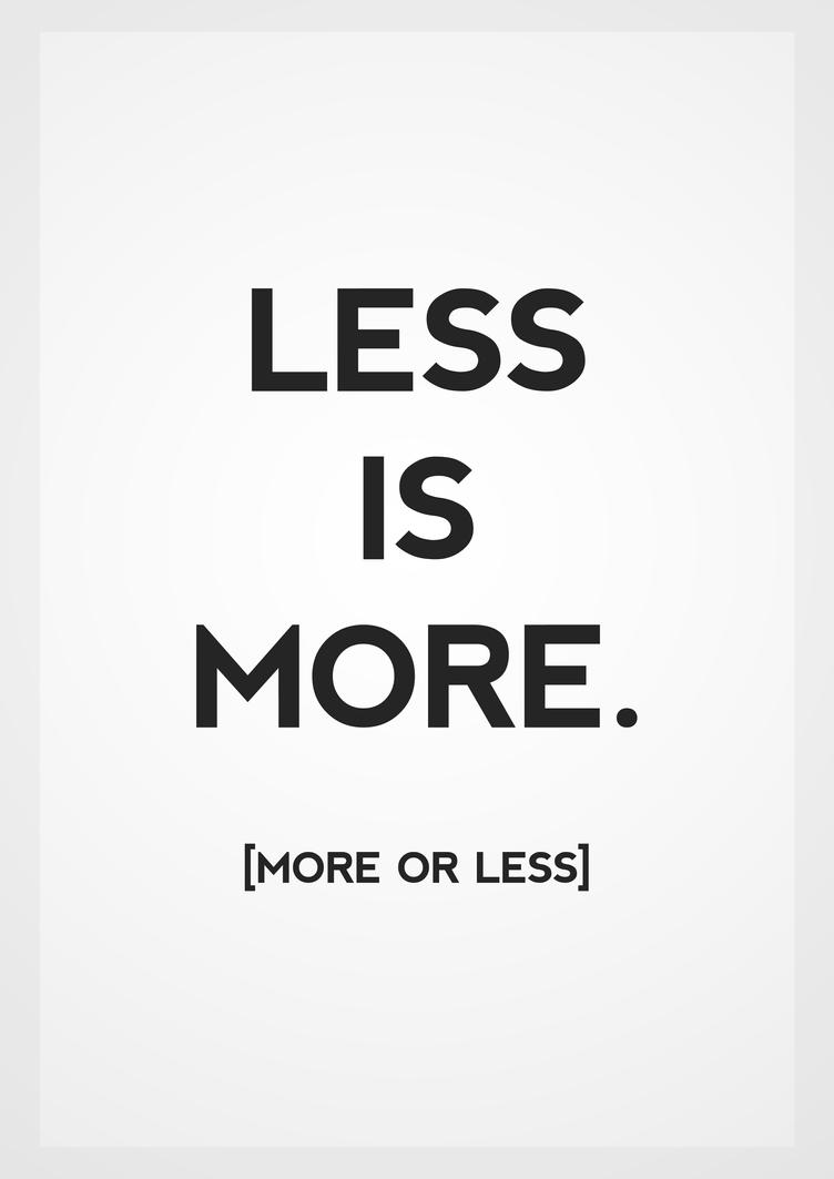 Less is More by slcrawford