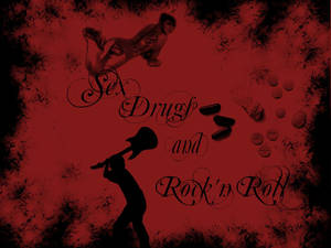 Sex Drugs and Rock'n Roll