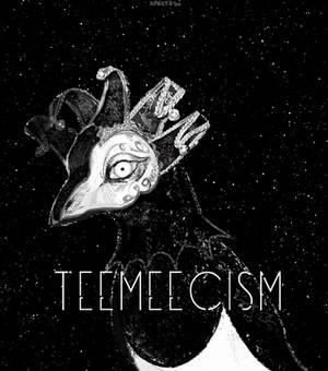 teemeecism for my friend