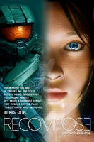 RECOMPOSE -Halo Fanfiction cover ART-