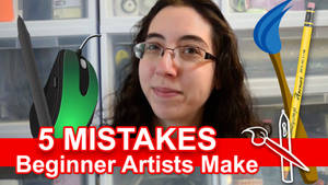 5 Mistakes Beginner Artists Make [VIDEO]