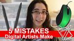 5 Mistakes Digital Artists Make [VIDEO]
