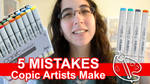 5 Mistakes Copic Artists Make [Vid]