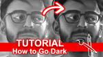 Going Dark W Your Art [Video Tutorial]