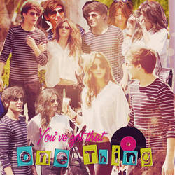You've got that one thing~