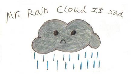 Sad, Sad Mr. Raincloud...